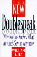 william lutz doublespeak thesis Find breaking news, commentary, and archival information about doublespeak from the tribunedigital-orlandosentinel (page 3 of 3) advertisement home collections doublespeak in the news doublespeak find more euphemistic, confusing or self-contradictory,'' said william lutz.