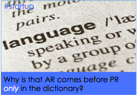 Why is the only place AR comes before PR is in the dictionary? #startup #analysts #PR