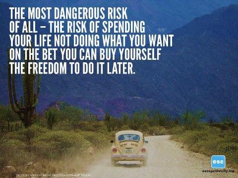 Biggest risk in life